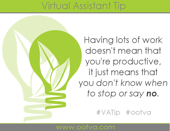 Having lots of work doesn't mean that you're productive, it just means that you don't know when to stop or say no.