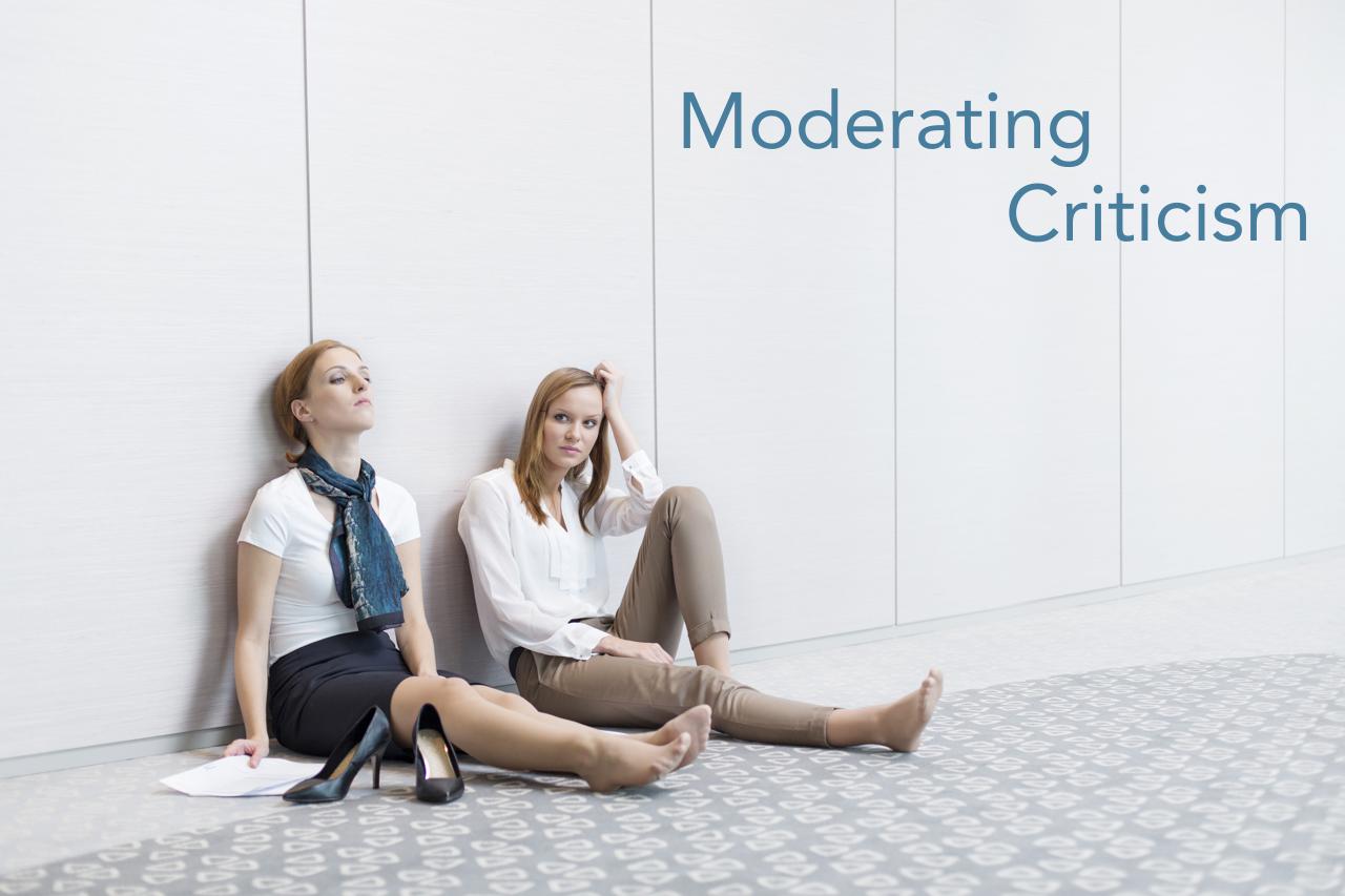 Moderating Criticism