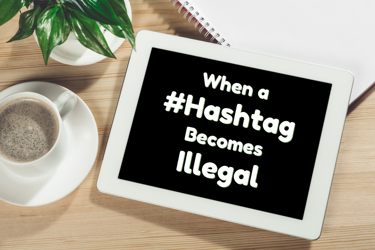 When a #Hashtag Becomes Illegal
