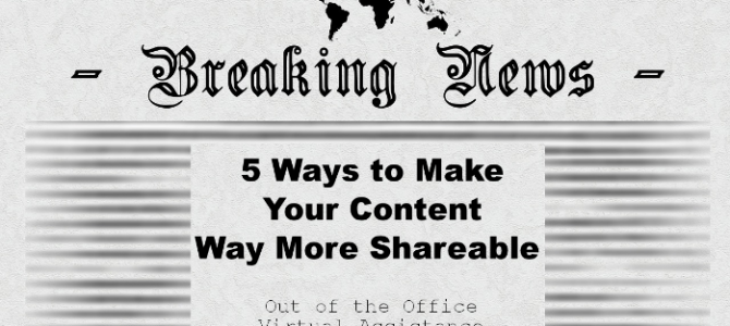 5 Ways to Make Your Content Way More Shareable